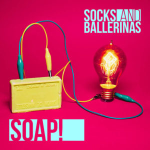 Socks And Ballerinas, Soap!