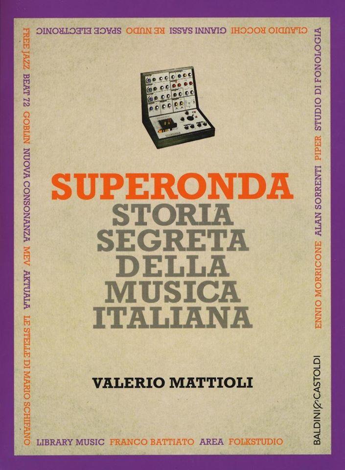 SUPERONDA: IL LATO NASCOSTO DELLA MUSICA ITALIANA