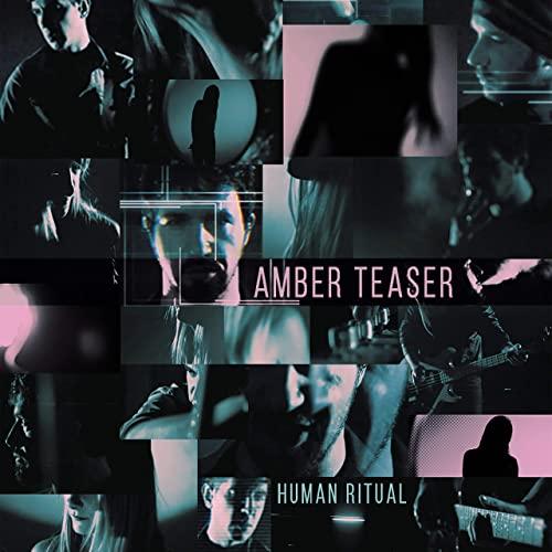 Amber Teaser, Human Ritual