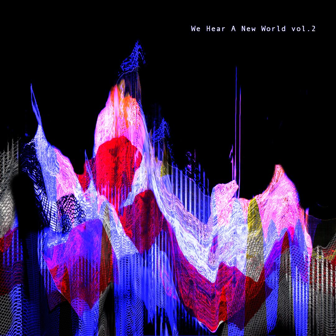 We Hear A New World Vol.2