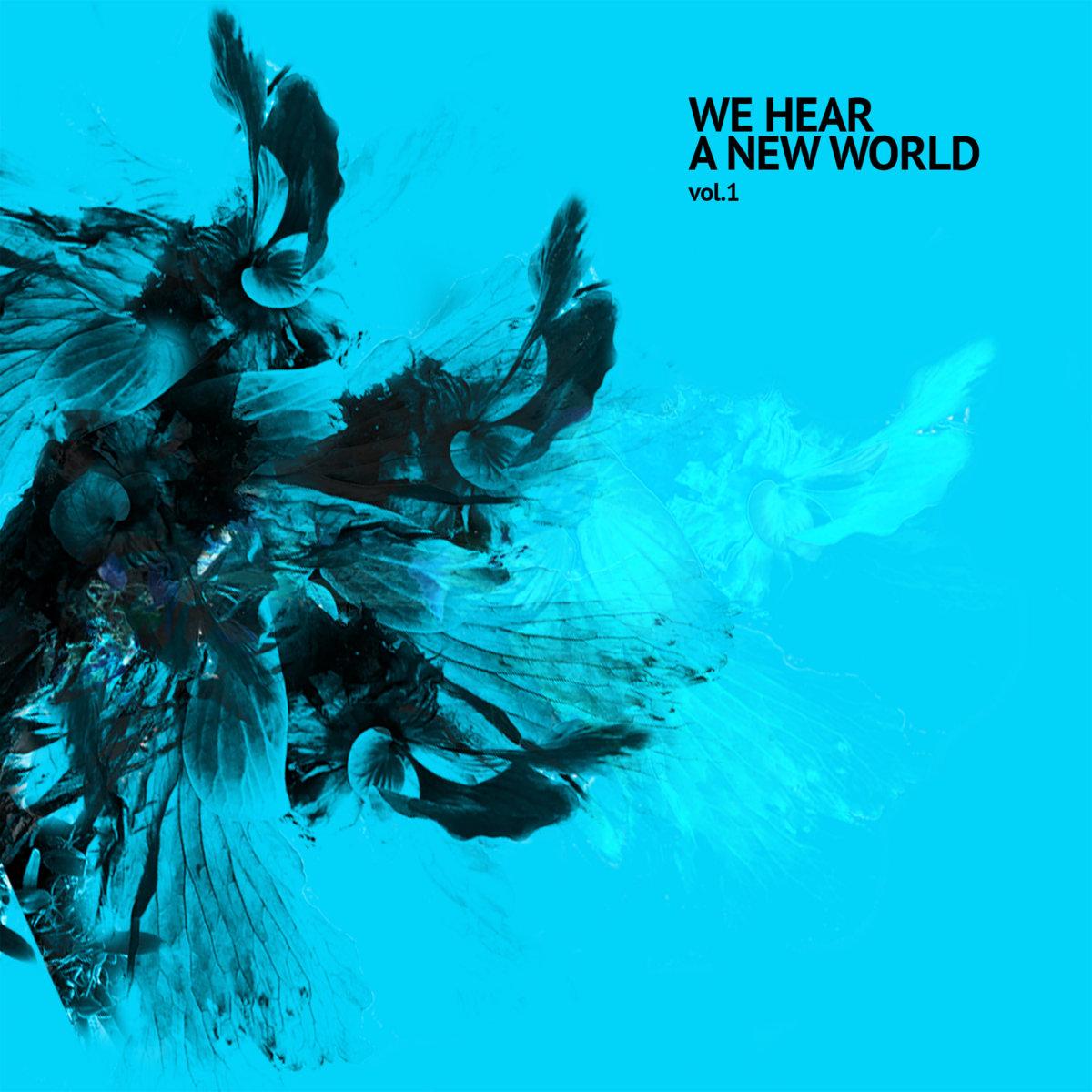 We Hear A New World Vol.1